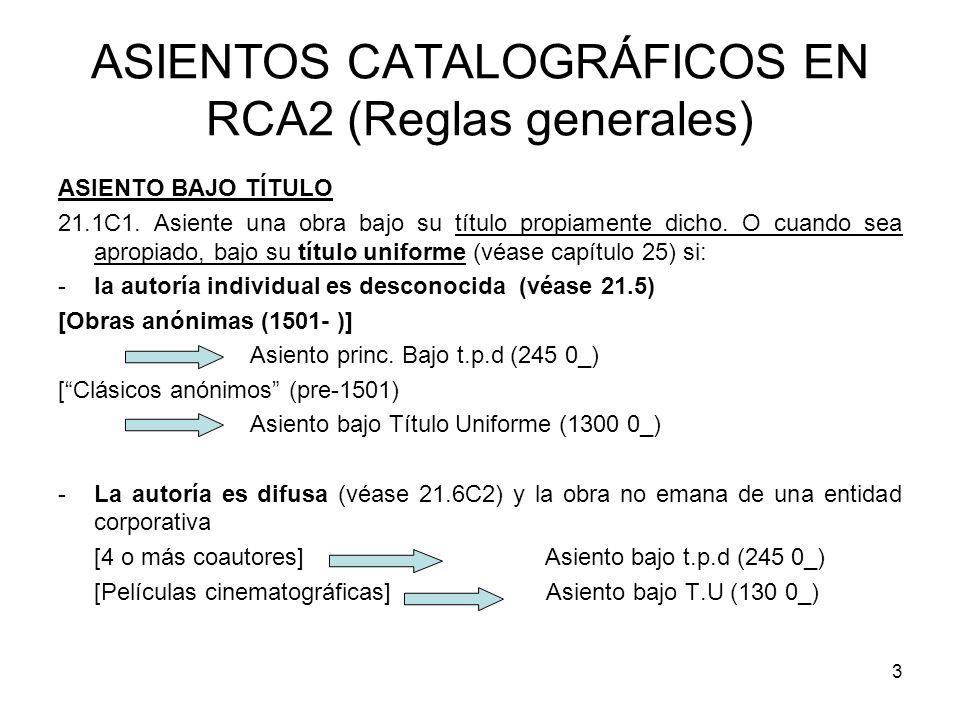 3 ASIENTOS CATALOGRÁFICOS EN RCA2 (Reglas generales) ASIENTO BAJO TÍTULO 21.1C1. Asiente una obra bajo su título propiamente dicho. O cuando sea aprop