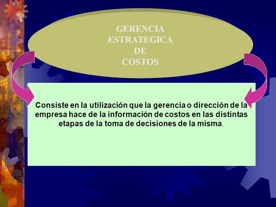 Consiste en la utilización que la gerencia o dirección de la empresa hace de la información de costos en las distintas etapas de la toma de decisiones