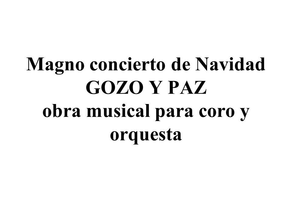 Magno concierto de Navidad GOZO Y PAZ obra musical para coro y orquesta