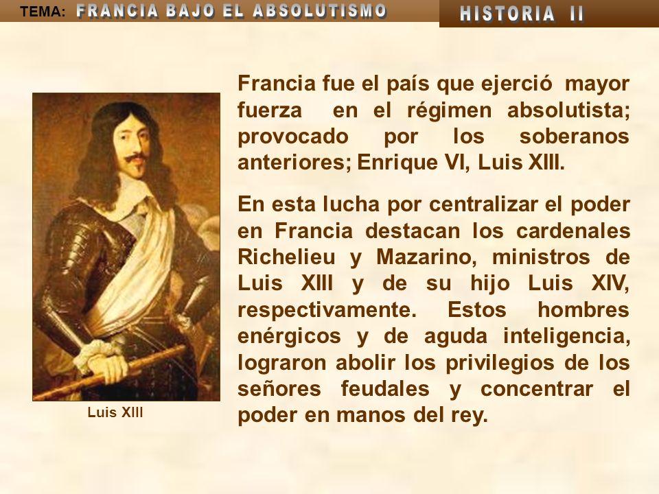 TEMA: Durante la regencia del cardenal Richelieu, Francia apoyó a los protestantes alemanes que luchaban contra el emperador en la Guerra de Treinta Años, y así evitó la consolidación del imperio alemán, estableciendo el equilibrio entre las naciones europeas.
