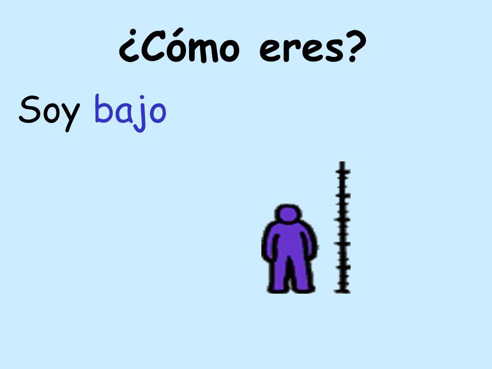 ¿Cómo eres Soy alto
