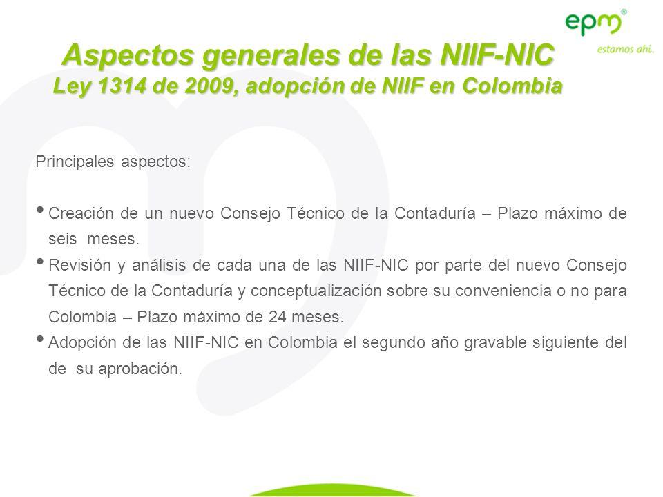 Principales aspectos: Creación de un nuevo Consejo Técnico de la Contaduría – Plazo máximo de seis meses. Revisión y análisis de cada una de las NIIF-