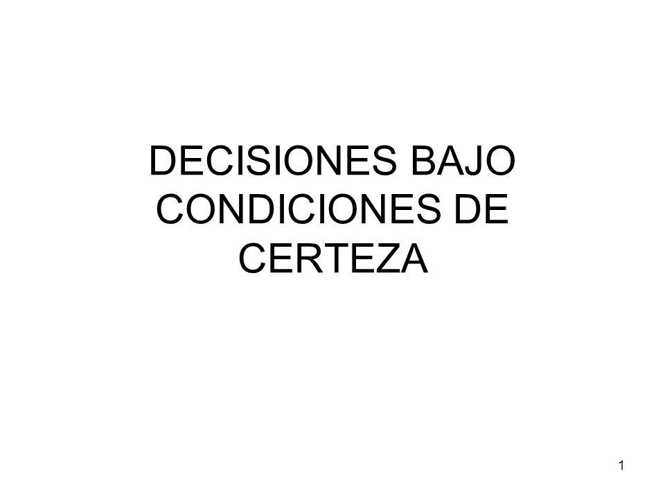 1 DECISIONES BAJO CONDICIONES DE CERTEZA