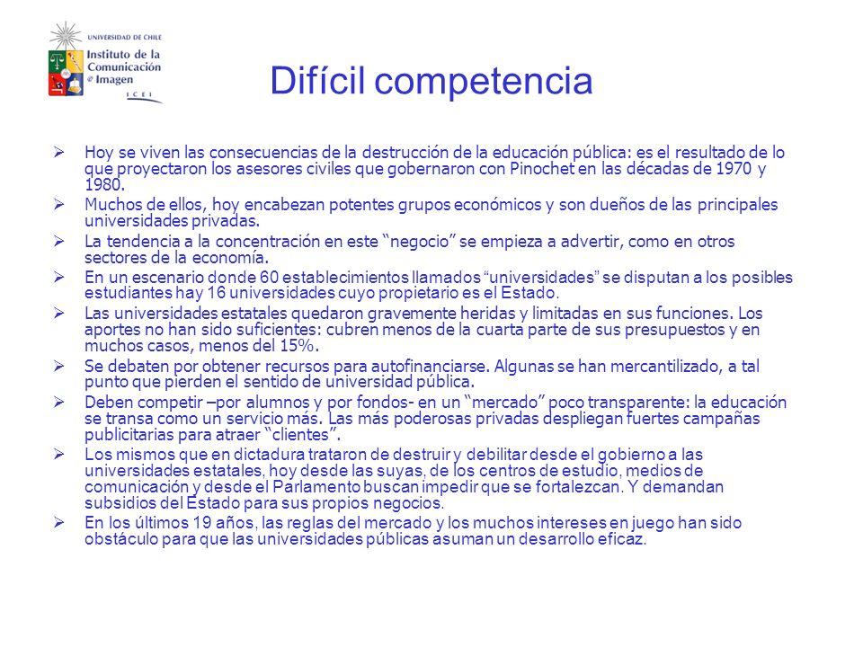 Difícil competencia Hoy se viven las consecuencias de la destrucción de la educación pública: es el resultado de lo que proyectaron los asesores civiles que gobernaron con Pinochet en las décadas de 1970 y 1980.