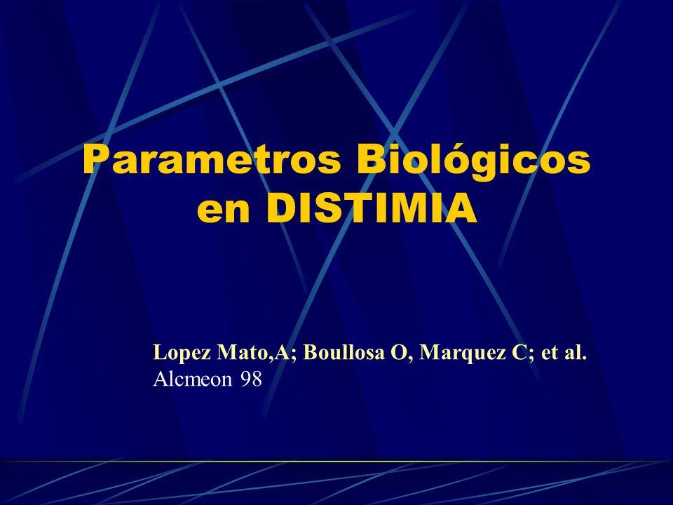 Parametros Biológicos en DISTIMIA Lopez Mato,A; Boullosa O, Marquez C; et al. Alcmeon 98