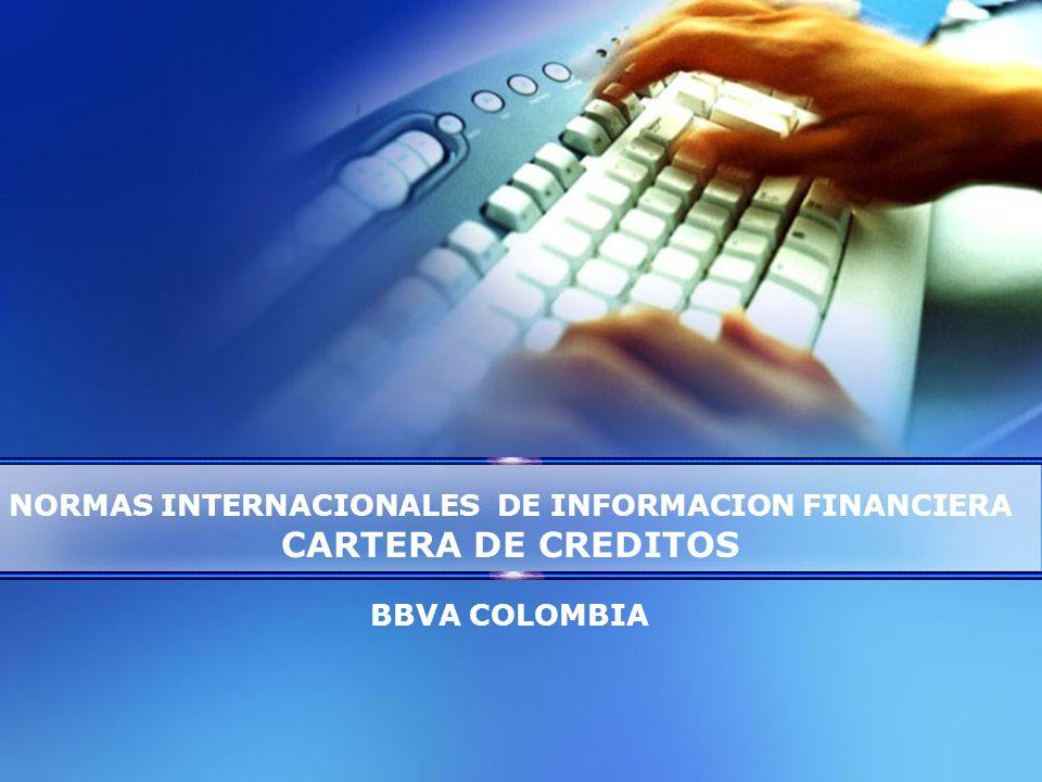 BBVA COLOMBIA NORMAS INTERNACIONALES DE INFORMACION FINANCIERA CARTERA DE CREDITOS