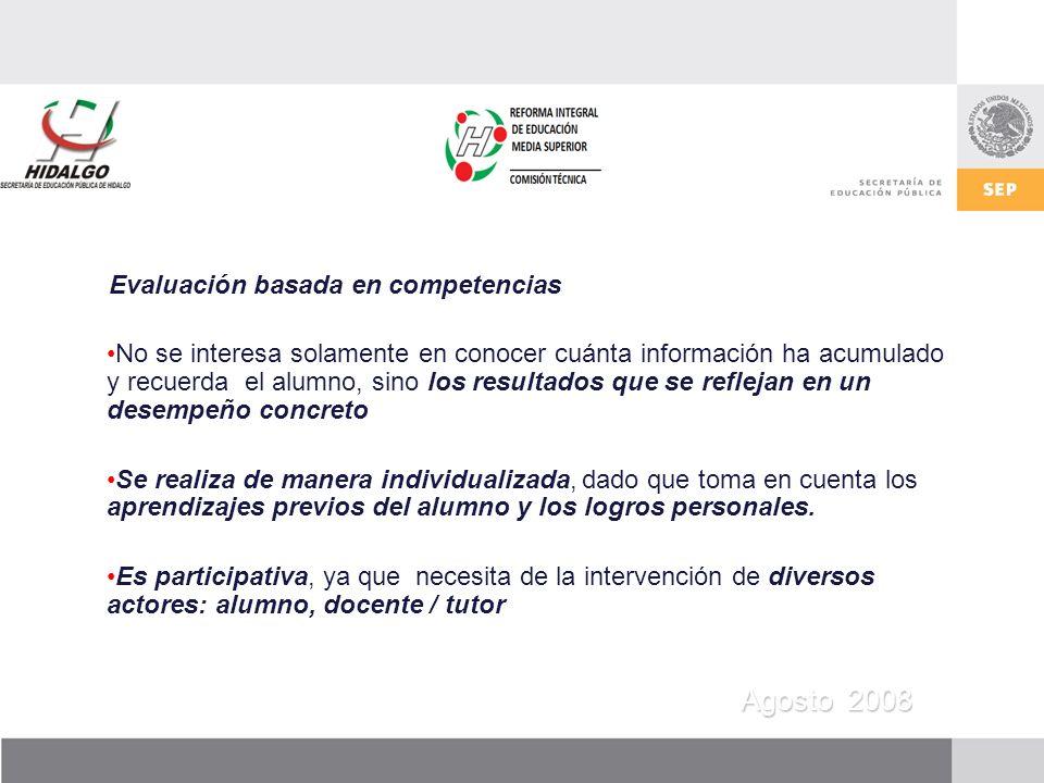 Agosto 2008 Podemos plantear algunos lineamientos generales para la evaluación 1.