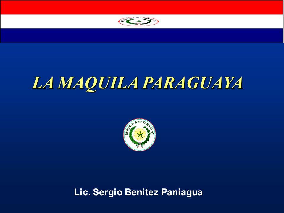 LA MAQUILA PARAGUAYA Lic. Sergio Benitez Paniagua