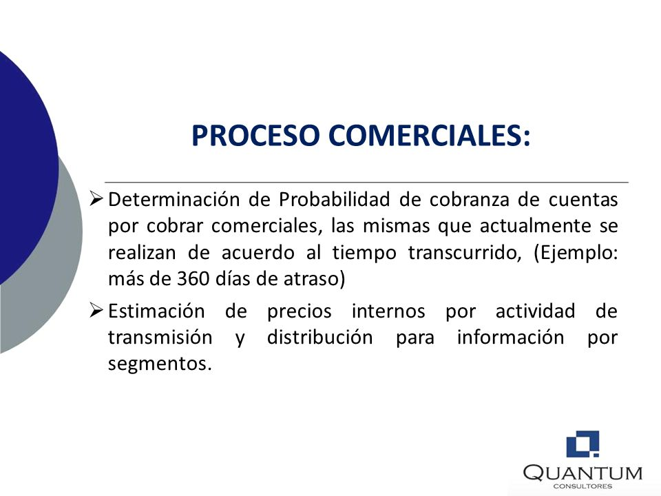 A NIVEL DE PROCESOS Diversos procesos son impactados por efectos de la aplicación plena de normas IFRS, y que corresponden a las áreas comerciales, fi