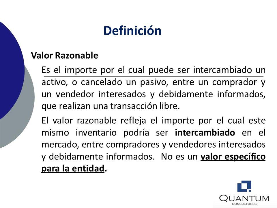 Definición Valor Neto Realizable (VNR) Precio Estimado de Venta en el curso normal de las operaciones. MENOS costos estimados para terminar su producc