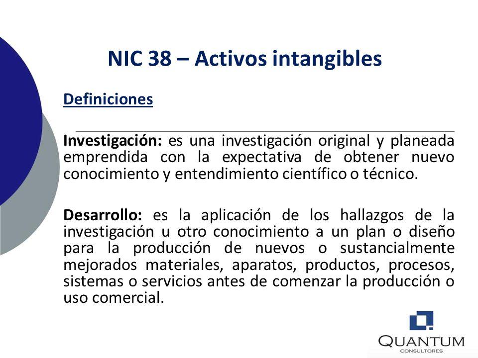 NIC 38 – Activos intangibles Definiciones Activo intangible: activo no monetario identificable sin sustancia física. (Poseído para uso en la producció