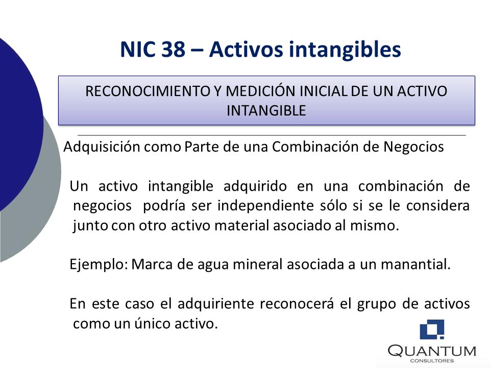 NIC 38 – Activos intangibles Valuación 3Adquisición como Parte de una Combinación de Negocios Si un activo intangible es adquirido como parte de una c