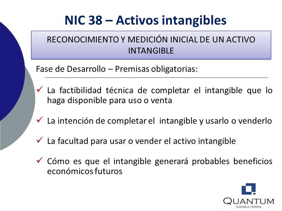 NIC 38 – Activos intangibles Fase de Desarrollo Un activo intangible que surge del desarrollo (o de la fase de desarrollo en el caso de proyectos inte