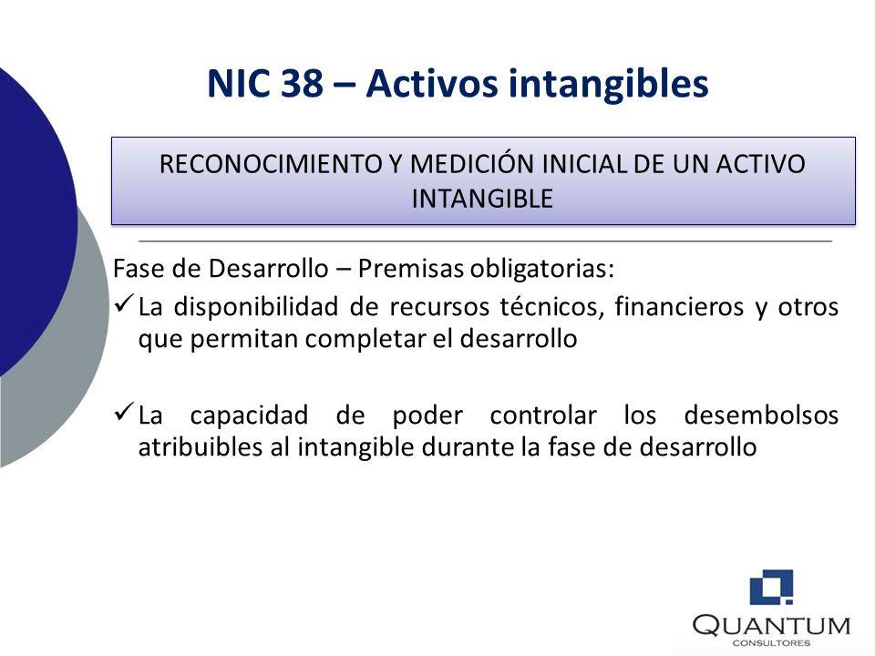 NIC 38 – Activos intangibles Fase de Desarrollo – Premisas obligatorias: La factibilidad técnica de completar el intangible que lo haga disponible par
