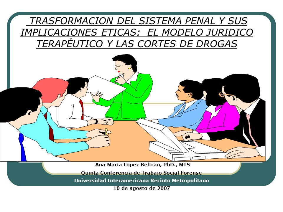 Ana María López Beltrán, PhD., MTS Quinta Conferencia de Trabajo Social Forense Universidad Interamericana Recinto Metropolitano 10 de agosto de 2007