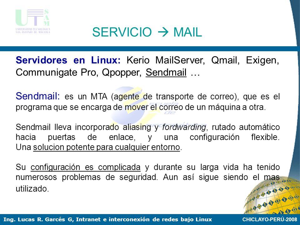 CHICLAYO-PERÚ-2008 Ing. Lucas R. Garcés G, Intranet e interconexión de redes bajo Linux POP3, Post Office Protocol 3 es el protocolo que nos permite a