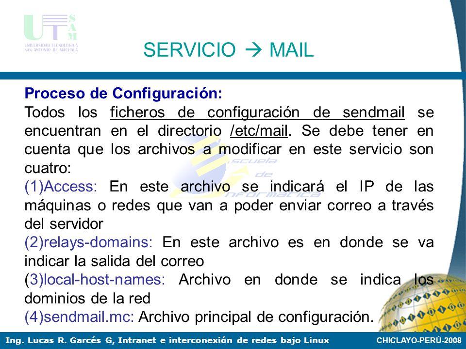 CHICLAYO-PERÚ-2008 Ing. Lucas R. Garcés G, Intranet e interconexión de redes bajo Linux Servidores en Linux: Kerio MailServer, Qmail, Exigen, Communig
