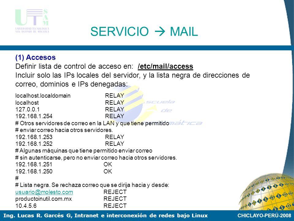 CHICLAYO-PERÚ-2008 Ing. Lucas R. Garcés G, Intranet e interconexión de redes bajo Linux Proceso de Configuración: Todos los ficheros de configuración