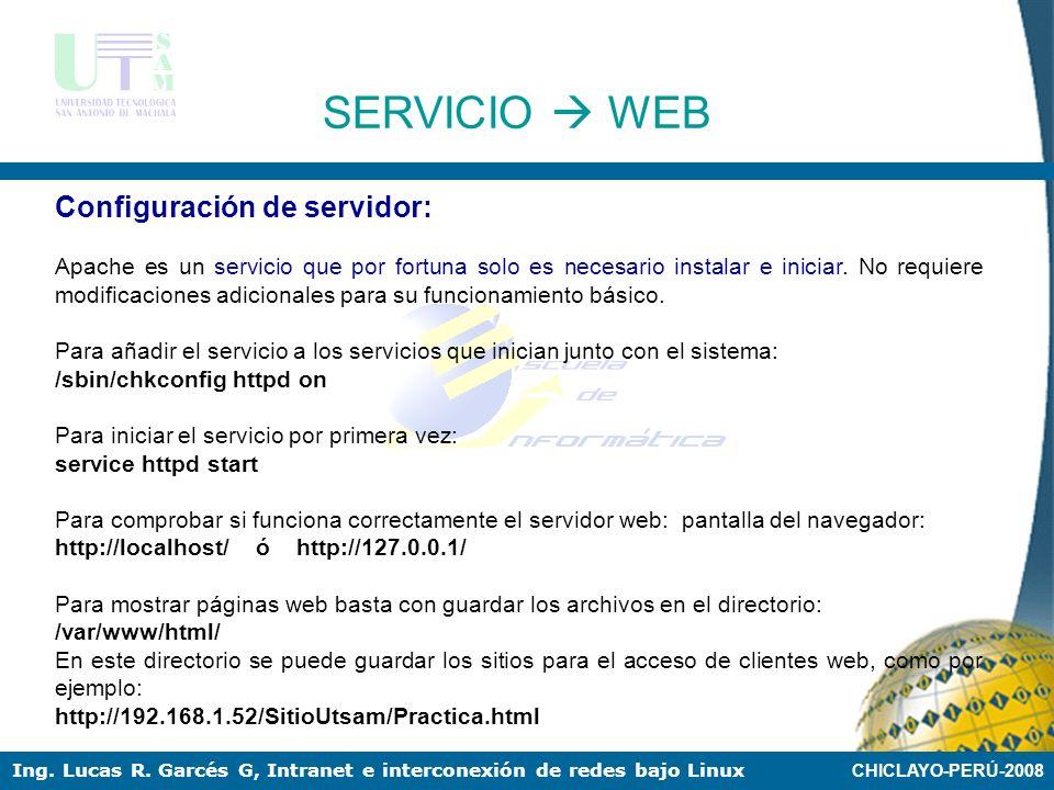 CHICLAYO-PERÚ-2008 Ing. Lucas R. Garcés G, Intranet e interconexión de redes bajo Linux Configuración de servidor: El fichero de configuración más imp