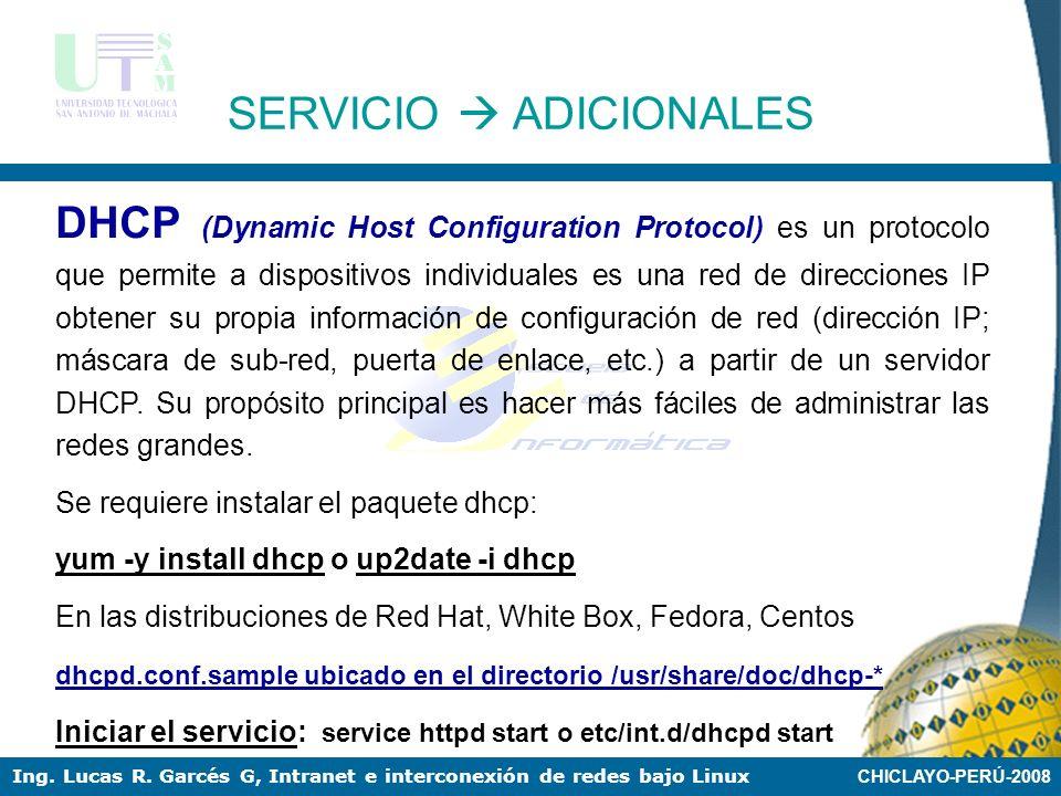 CHICLAYO-PERÚ-2008 Ing. Lucas R. Garcés G, Intranet e interconexión de redes bajo Linux Configuración de servidor: Apache es un servicio que por fortu