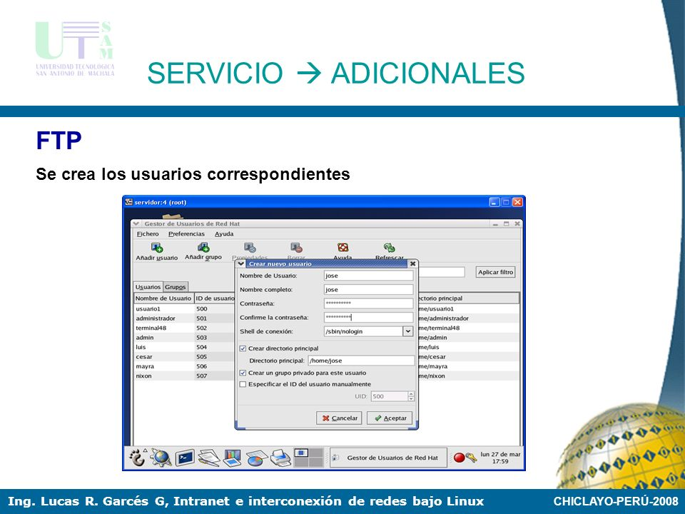 CHICLAYO-PERÚ-2008 Ing. Lucas R. Garcés G, Intranet e interconexión de redes bajo Linux FTP Se levanta el servicio : service vsftpd start SERVICIO ADI