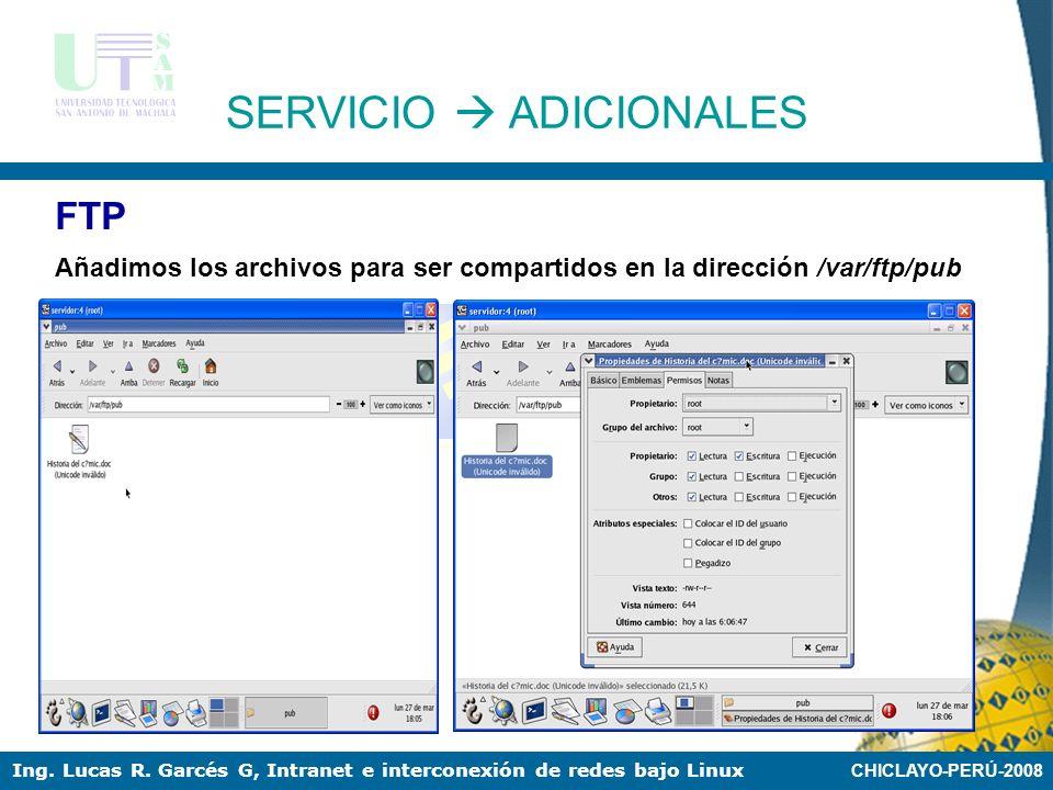 CHICLAYO-PERÚ-2008 Ing. Lucas R. Garcés G, Intranet e interconexión de redes bajo Linux FTP Añadimos usuarios nuevos en la /etc/vsftp.user_list SERVIC