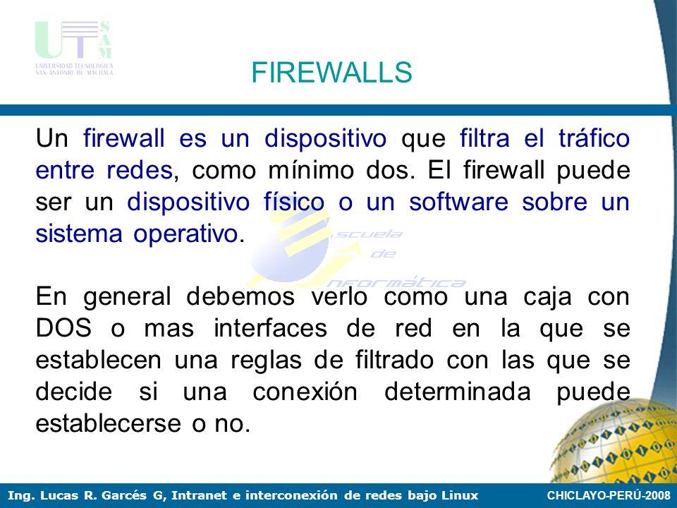 CHICLAYO-PERÚ-2008 Ing. Lucas R. Garcés G, Intranet e interconexión de redes bajo Linux SEGURIDADES EN INTRANET LINUX