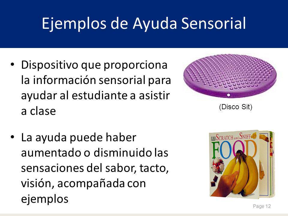 Dispositivo que proporciona la información sensorial para ayudar al estudiante a asistir a clase La ayuda puede haber aumentado o disminuido las sensa