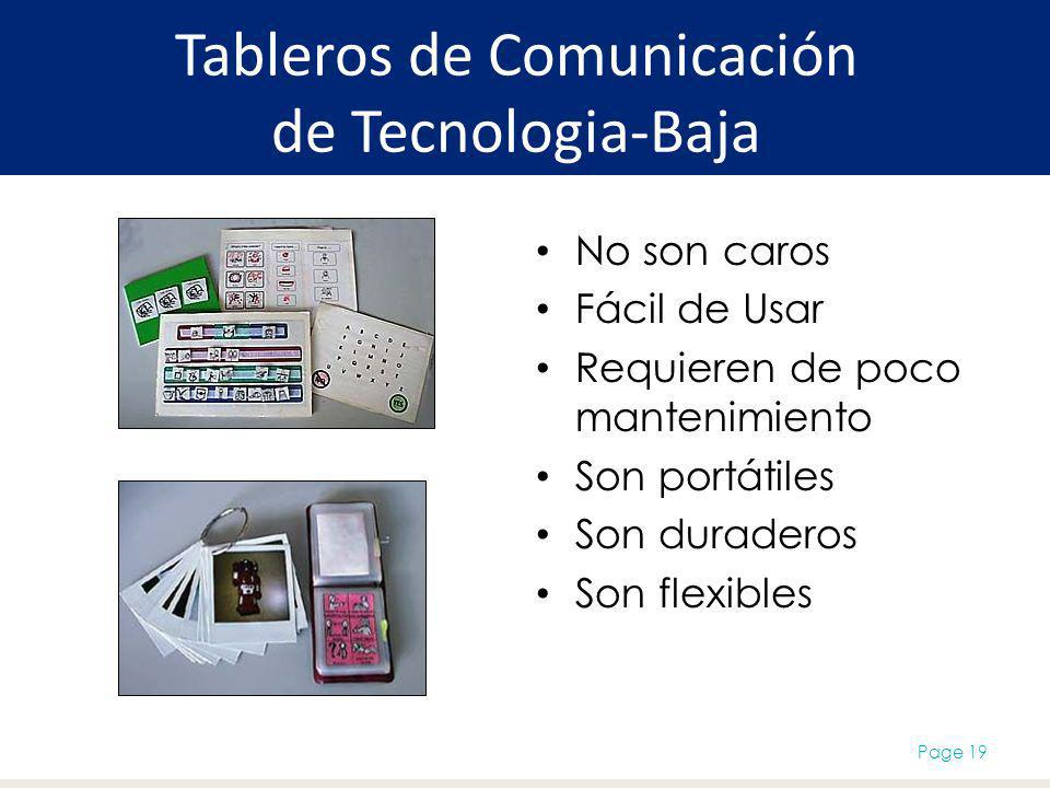 Tableros de Comunicación de Tecnologia-Baja No son caros Fácil de Usar Requieren de poco mantenimiento Son portátiles Son duraderos Son flexibles Page 19