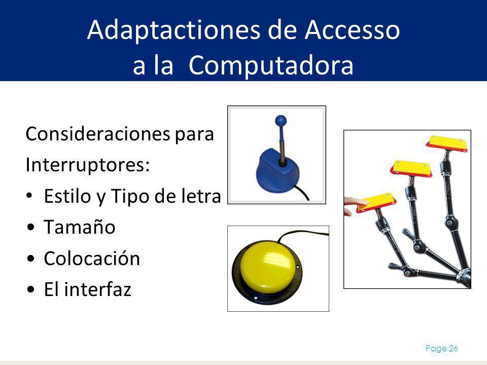 Adaptactiones de Accesso a la Computadora Page 26 Consideraciones para Interruptores: Estilo y Tipo de letra Tamaño Colocación El interfaz