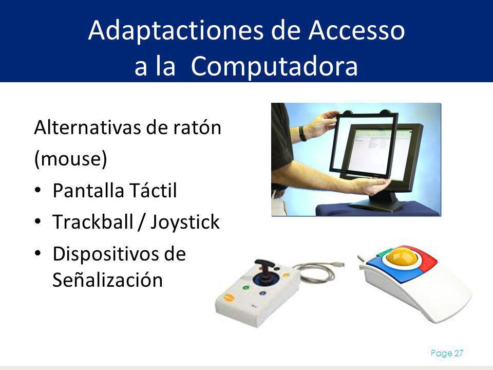 Adaptactiones de Accesso a la Computadora Page 27 Alternativas de ratón (mouse) Pantalla Táctil Trackball / Joystick Dispositivos de Señalización