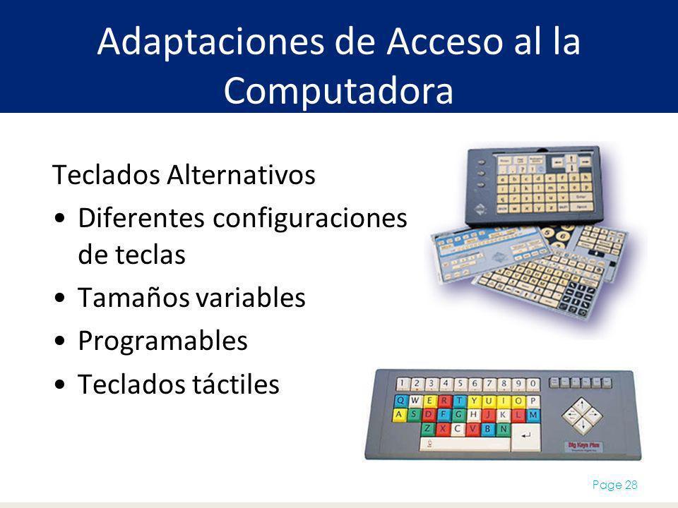 Adaptaciones de Acceso al la Computadora Page 28 Teclados Alternativos Diferentes configuraciones de teclas Tamaños variables Programables Teclados táctiles