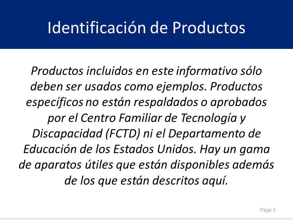 Identificación de Productos Productos incluidos en este informativo sólo deben ser usados como ejemplos. Productos específicos no están respaldados o
