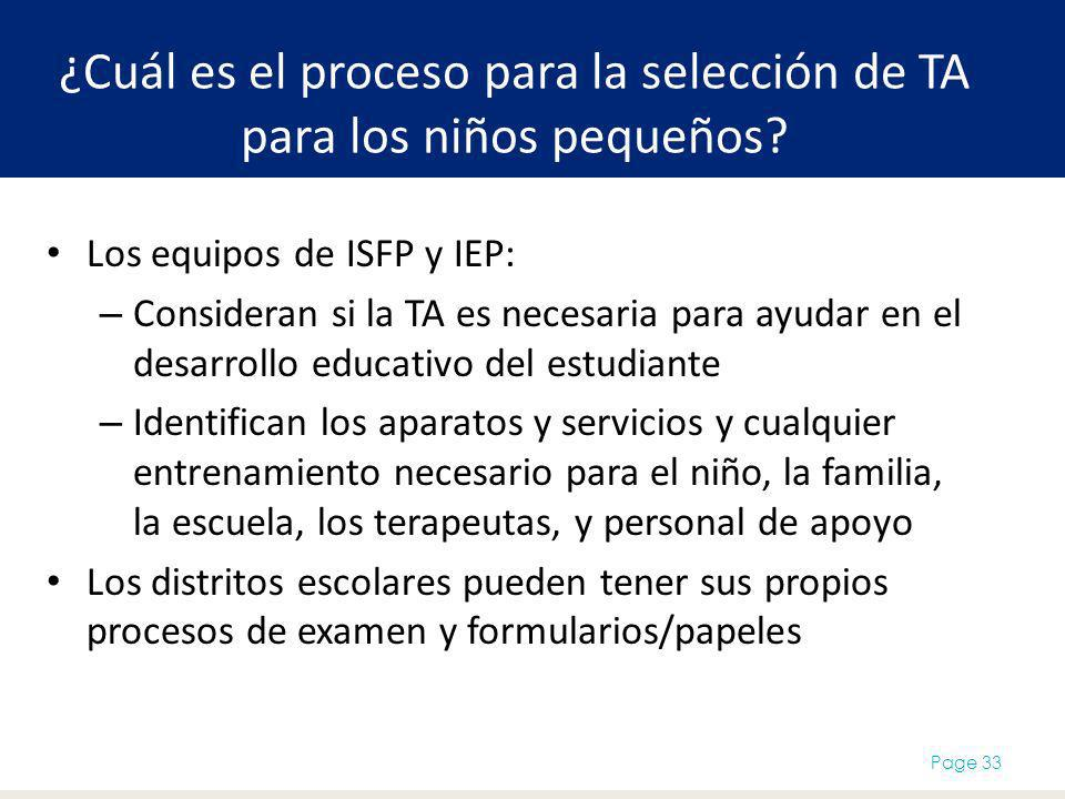¿Cuál es el proceso para la selección de TA para los niños pequeños? Los equipos de ISFP y IEP: – Consideran si la TA es necesaria para ayudar en el d