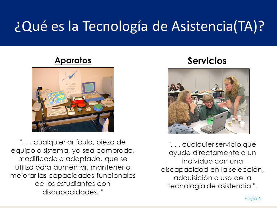 ¿Qué es la Tecnología de Asistencia(TA)? Page 4 Aparatos Servicios