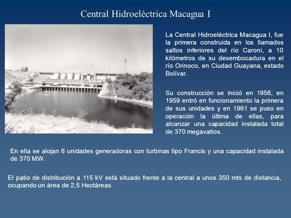 Central Hidroeléctrica Macagua I La Central Hidroeléctrica Macagua I, fue la primera construida en los llamados saltos inferiores del río Caroní, a 10 kilómetros de su desembocadura en el río Orinoco, en Ciudad Guayana, estado Bolívar.