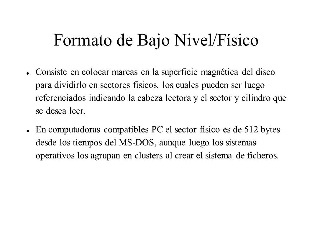 Formato de Bajo Nivel/Físico Consiste en colocar marcas en la superficie magnética del disco para dividirlo en sectores físicos, los cuales pueden ser
