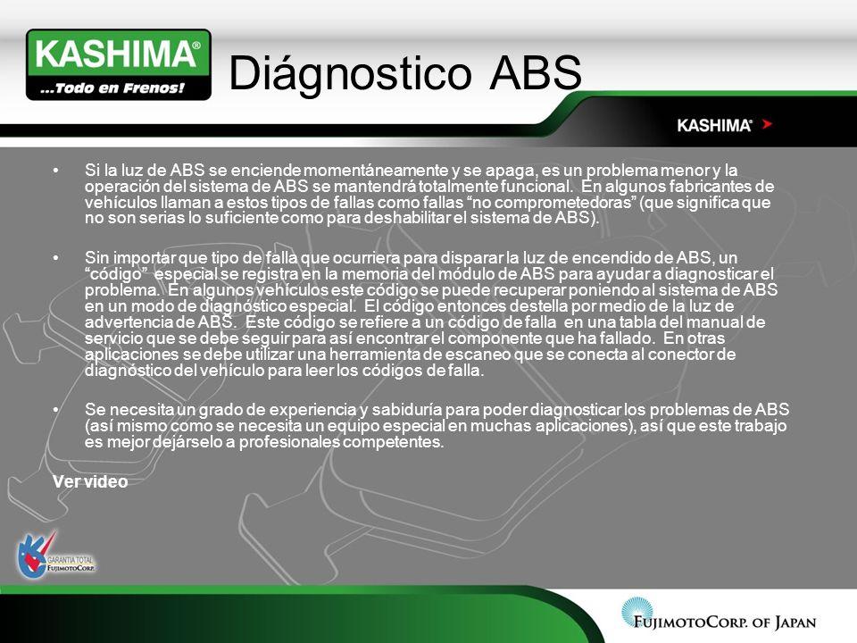 Diágnostico ABS Si la luz de ABS se enciende momentáneamente y se apaga, es un problema menor y la operación del sistema de ABS se mantendrá totalment