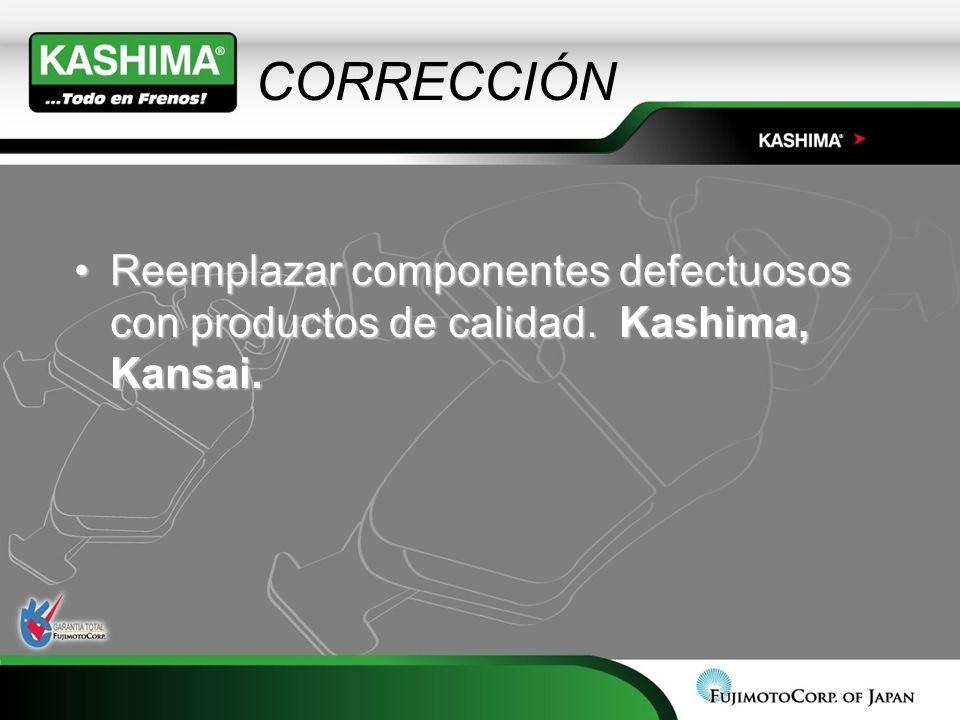 CORRECCIÓN Reemplazar componentes defectuosos con productos de calidad. Kashima, Kansai.Reemplazar componentes defectuosos con productos de calidad. K