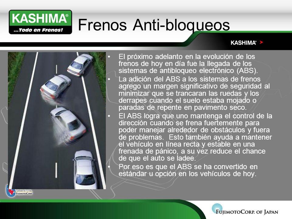 Frenos Anti-bloqueos El próximo adelanto en la evolución de los frenos de hoy en día fue la llegada de los sistemas de antibloqueo electrónico (ABS).