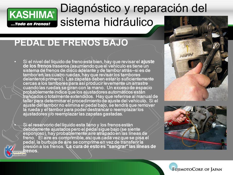 Diagnóstico y reparación del sistema hidráulico PEDAL DE FRENOS BAJO Si el nivel del líquido de freno esta bien, hay que revisar el ajuste de los fren