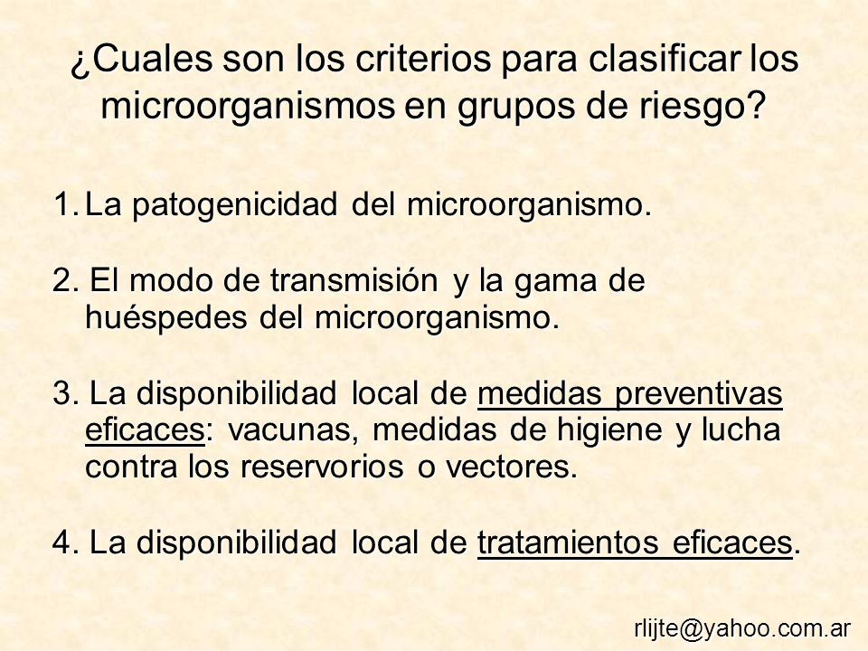 ¿Cuales son los criterios para clasificar los microorganismos en grupos de riesgo.