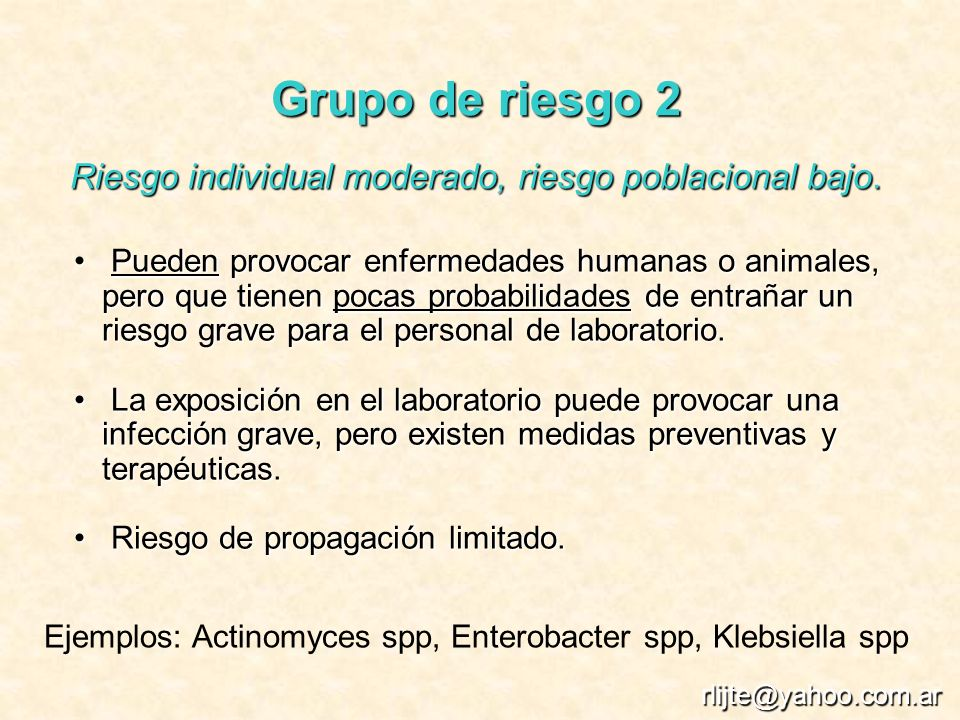 Grupo de riesgo 2 Riesgo individual moderado, riesgo poblacional bajo.