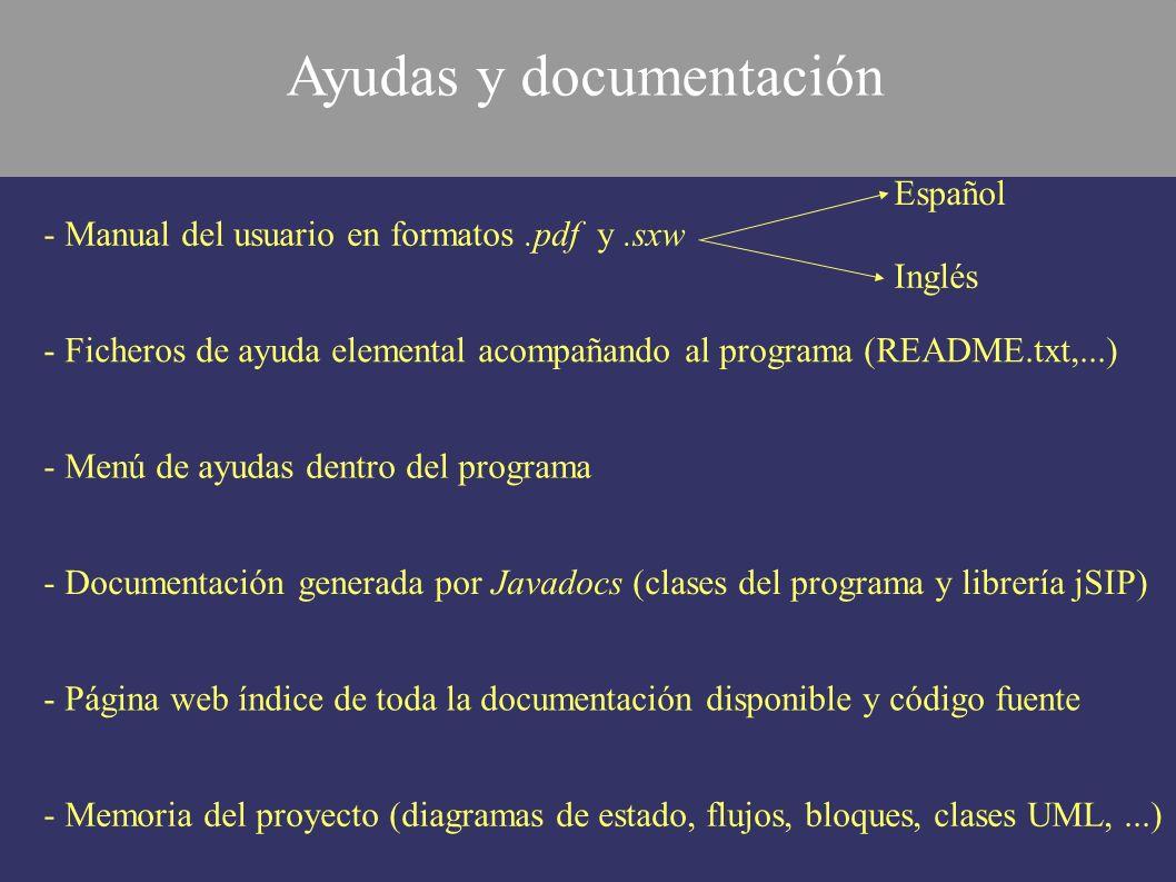 - Manual del usuario en formatos.pdf y.sxw Español Inglés - Ficheros de ayuda elemental acompañando al programa (README.txt,...) - Menú de ayudas dent