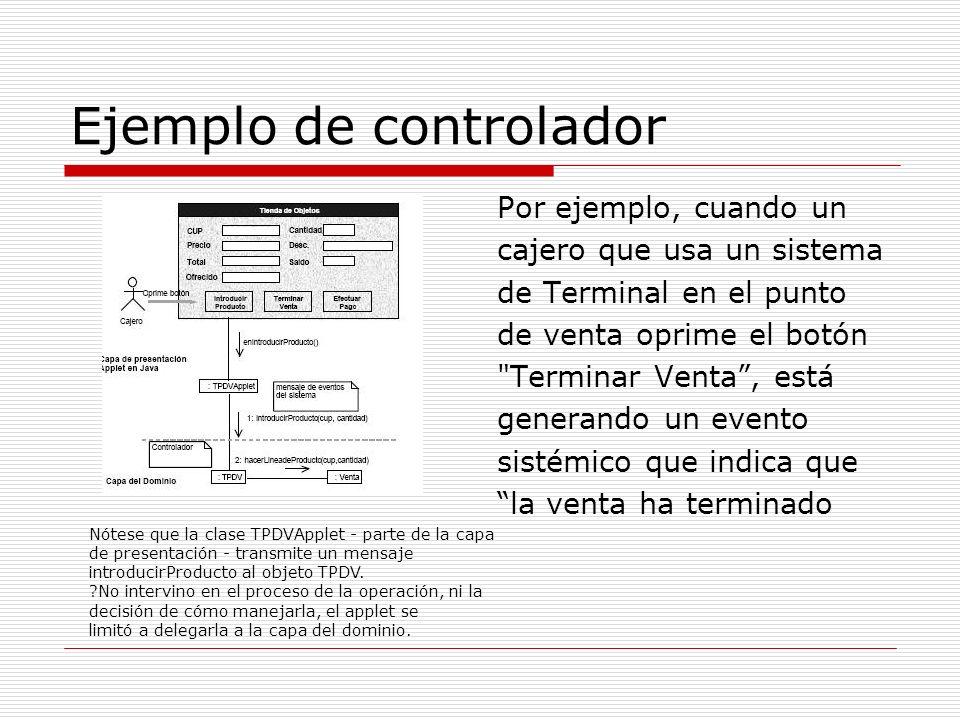 Ejemplo de controlador Por ejemplo, cuando un cajero que usa un sistema de Terminal en el punto de venta oprime el botón