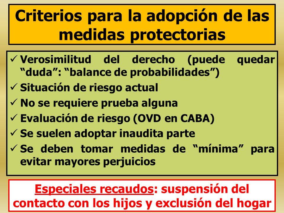 Criterios para la adopción de las medidas protectorias Verosimilitud del derecho (puede quedar duda: balance de probabilidades) Situación de riesgo ac