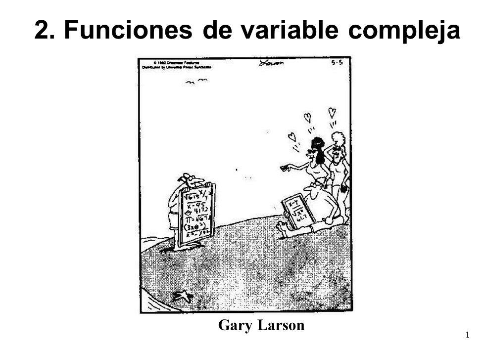 1 2. Funciones de variable compleja Gary Larson