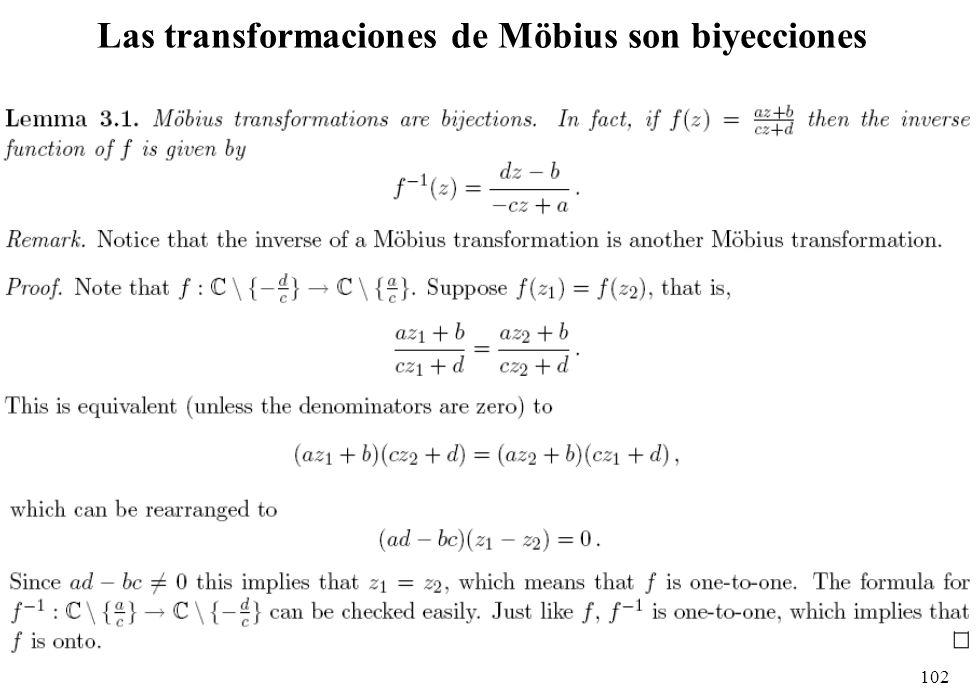 102 Las transformaciones de Möbius son biyecciones