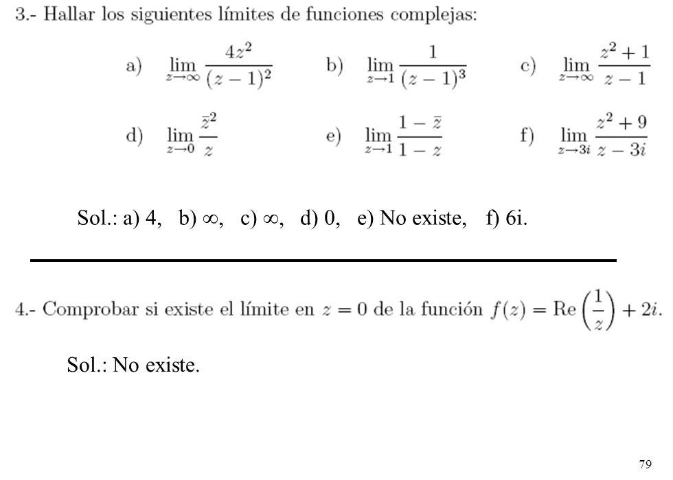 79 Sol.: a) 4, b), c), d) 0, e) No existe, f) 6i. Sol.: No existe.