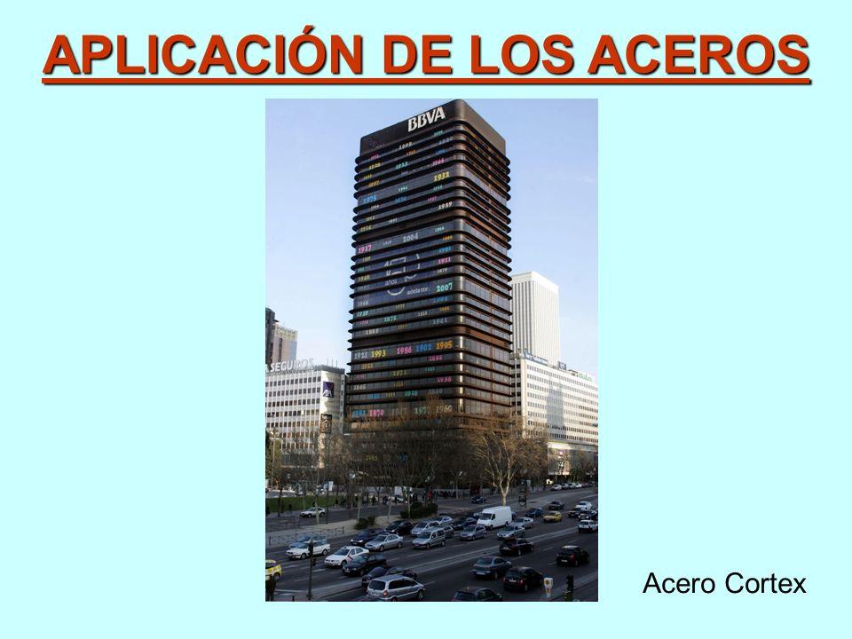 APLICACIÓN DE LOS ACEROS Acero Cortex